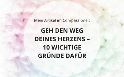 Mein Artikel im Compassioner: GEH DEN WEG DEINES HERZENS – 10 WICHTIGE GRÜNDE DAFÜR