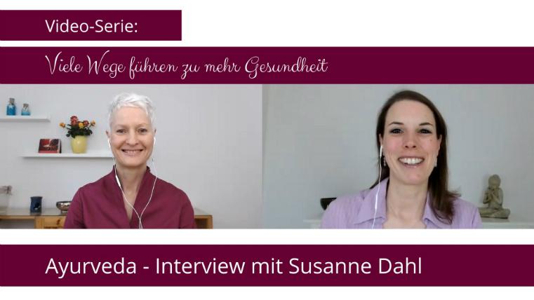 Wege zu mehr Gesundheit - Ayurveda Interview mit Susanne Dahl